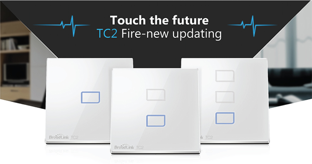 Touch the future - Broadlink touch screen wall switches