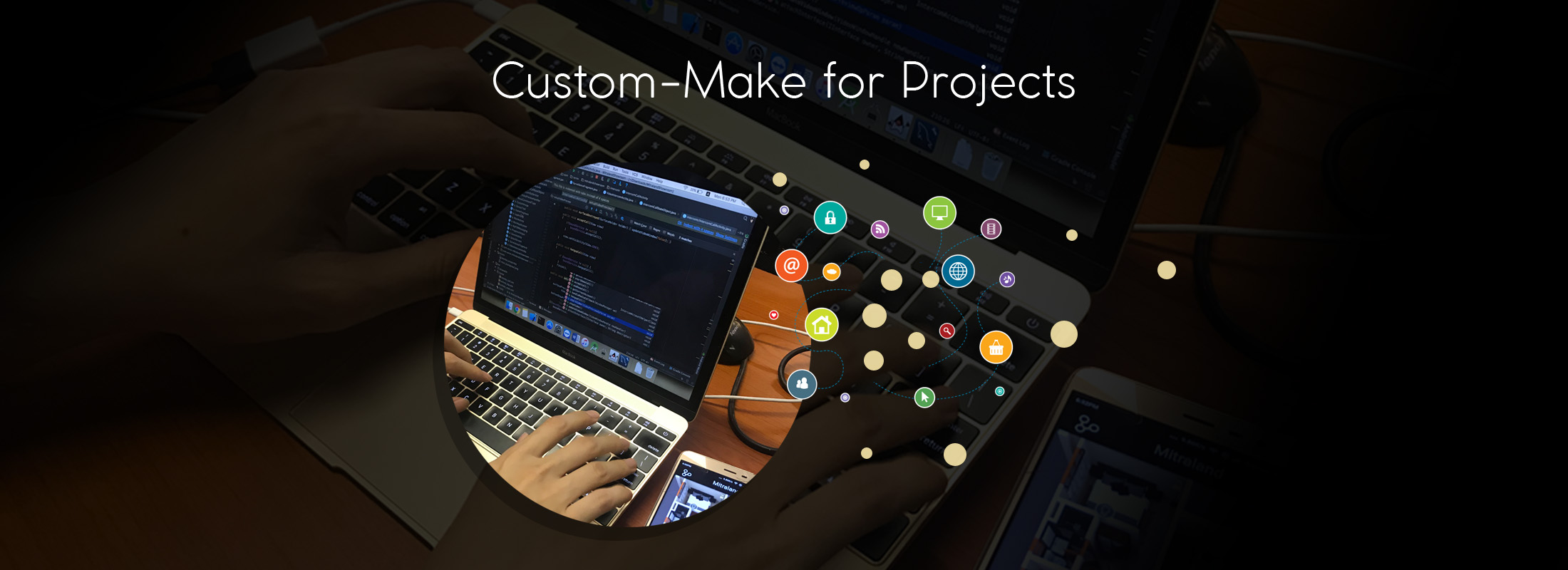 Custom-make for projects